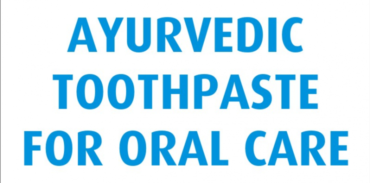 AYURVEDIC TOOTHPASTE FOR ORAL CARE
